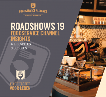 FOODSERVICE CHANNEL INSIGHTS  ROADSHOWS 19