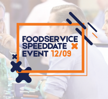 FOODSERVICE SPEEDDATE EVENT